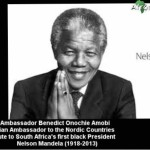The Nigerian Ambassador to Denmark, Finland, Norway and Sweden, H.E. Benedict Onochie Amobi paid tribute to Nelson Mandela